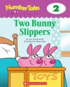 Two Bunny Slippers (Number Tales) - Liza Charlesworth, Doug Jones