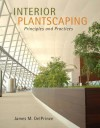 Interior Plantscaping: Principles and Practices - James M. Delprince