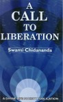 A Call to Liberation - Swami Chidananda