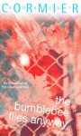 The Bumblebee Flies Anyway (Puffin Teenage Fiction) - Robert Cormier