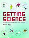 Getting Science: The Teacher's Guide to Exciting and Painless Primary School Science - Brian Clegg