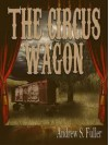 The Circus Wagon - Andrew S. Fuller