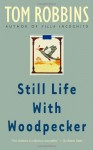 Still Life with Woodpecker - Tom Robbins