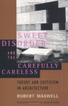 Sweet Disorder and the Carefully Careless - Robert Maxwell