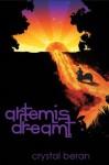 Artemis Dreamt - Crystal Beran