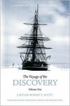 The Voyage of the Discovery: Volume One - Robert Falcon Scott