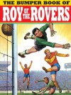 The Bumper Book of Roy of the Rovers - Titan Books
