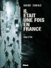 Il était une fois en France, Tome 3 : Honneur et police - Fabien Nury, Sylvain Vallée