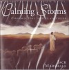 Calming Storms: Overcoming Hurt, Injustice, and Anguish - Jack Marshall