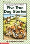 Five True Dog Stories - Margaret Davidson, Susanne Suba