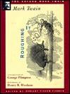 Roughing It (1872) (Oxford Mark Twain) - Mark Twain, Henry B. Wonham, George Plimpton