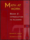 Math at Work - Robert B. Angus, Claudia Clark, Claudia A. Clark