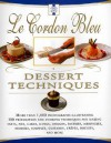 Le Cordon Bleu Dessert Techniques: More Than 1,000 Photographs Illustrating 300 Preparation And Cooking Techniques For Making Tarts, Pi - Le Cordon Bleu Magazine, Bridget Jones, Laurent Duchene