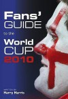 Nationwide Fans' Guide to the World Cup 2010 - Harry Harris