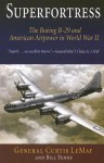 Superfortress: The Boeing B-29 and American Airpower in World War II - Curtis LeMay, Bill Yenne