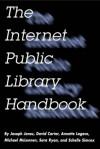 The Internet Public Library Handbook - Joseph Janes, Annette Lagace, Michael McLennen, Sara Ryan, Schelle Simcox