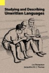 Studying and Describing Unwritten Languages - Luc Bouquiaux, Jacqueline M. Thomas, James Roberts