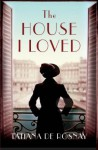 The House I Loved - Tatiana de Rosnay