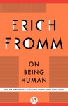 On Being Human - Erich Fromm