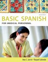 Basic Spanish for Medical Personnel - Ana C. Jarvis, Raquel Lebredo, Francisco Mena-Ayllon