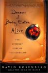 Dreams of Being Eaten Alive: The Literary Core of the Kabbalah - David Rosenberg