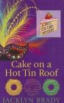 Cake on a Hot Tin Roof - Jacklyn Brady
