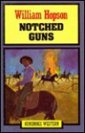 Notched Guns - William Hopson