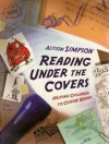 Reading Under The Covers: Helping Children to Choose Books - Alyson Simpson