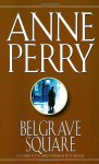 Belgrave Square (Thomas and Charlotte Pitt Series #12) - Anne Perry