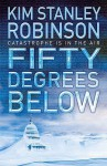Fifty Degrees Below - Kim Stanley Robinson