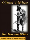 Red Men and White - Owen Wister, Frederic Remington