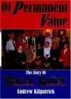Of Permanent Value: The Story Of Warren Buffett, 2005 Edition - Andrew Kilpatrick, Andrew Kilparrick