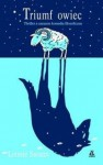 Triumf owiec. Thriller a zarazem komedia filozoficzna - Leonie Swann