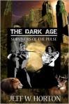 The Dark Age Survivors of the Pulse - Jeff W. Horton