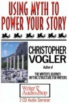 Using Myth To Power Your Story (3 C Ds) - Christopher Vogler