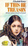 If This Be Treason - Elizabeth Renier