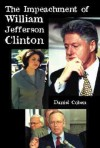 The Impeachment of William Jefferson Clinton - Daniel Cohen