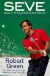 Seve: Golf's Flawed Genius - Robert Green