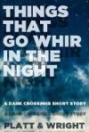 Things That Go Whir In The Night... - Sean Platt, David Wright