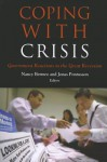 Coping with Crisis: Government Reactions to the Great Recession - Nancy Bermeo, Jonas Pontusson