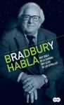 Bradbury habla: muy cerca de la caverna, muy lejos de las estrellas - Ray Bradbury
