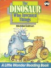 The Dinosaur Who Invented Things - Michael Salmon, Roger Burrows