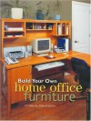 Build Your Own Home Office Furniture (Popular Woodworking) - Danny Proulx