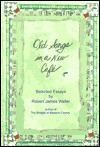 Old Songs in a New Cafe': Selected Essays by Robert James Waller - Robert James Waller