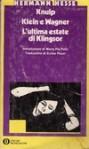 Knulp - Klein e Wagner - L'ultima estate di Klingsor - Hermann Hesse, Ervino Pocar, Maria Pia Palin