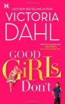 Good Girls Don't - Victoria Dahl, Lauren Fortgang