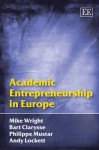 Academic Entrepreneurship in Europe - Mike Wright, Philippe Mustar, Andy Lockett, Bart Clarysse
