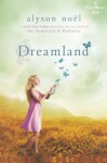 Dreamland: A Riley Bloom Book - Alyson Noel