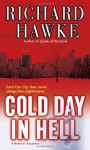 Cold Day in Hell: A Novel of Suspense - Richard Hawke