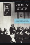 Zion and State: Nation, Class, and the Shaping of Modern Israel - Mitchell Cohen